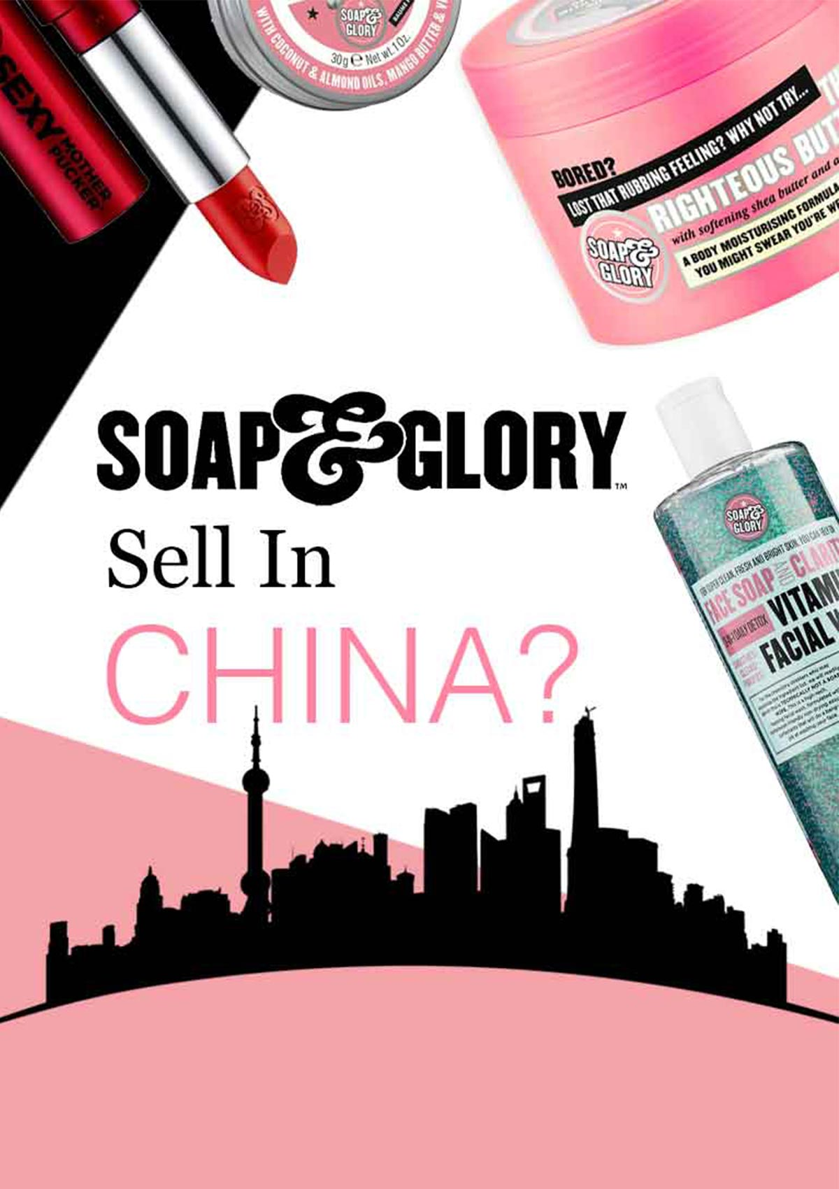 china sky line and soap and glory products